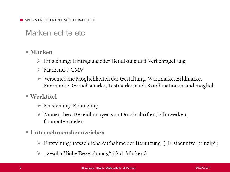 20.05.2014 6 © Wegner Ullrich Müller-Helle & Partner UrhG §§ 2 ff.