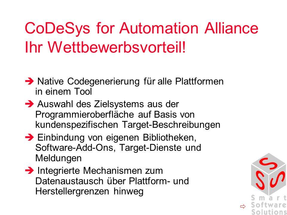 CoDeSys for Automation Alliance Ihr Wettbewerbsvorteil! Native Codegenerierung für alle Plattformen in einem Tool Auswahl des Zielsystems aus der Prog