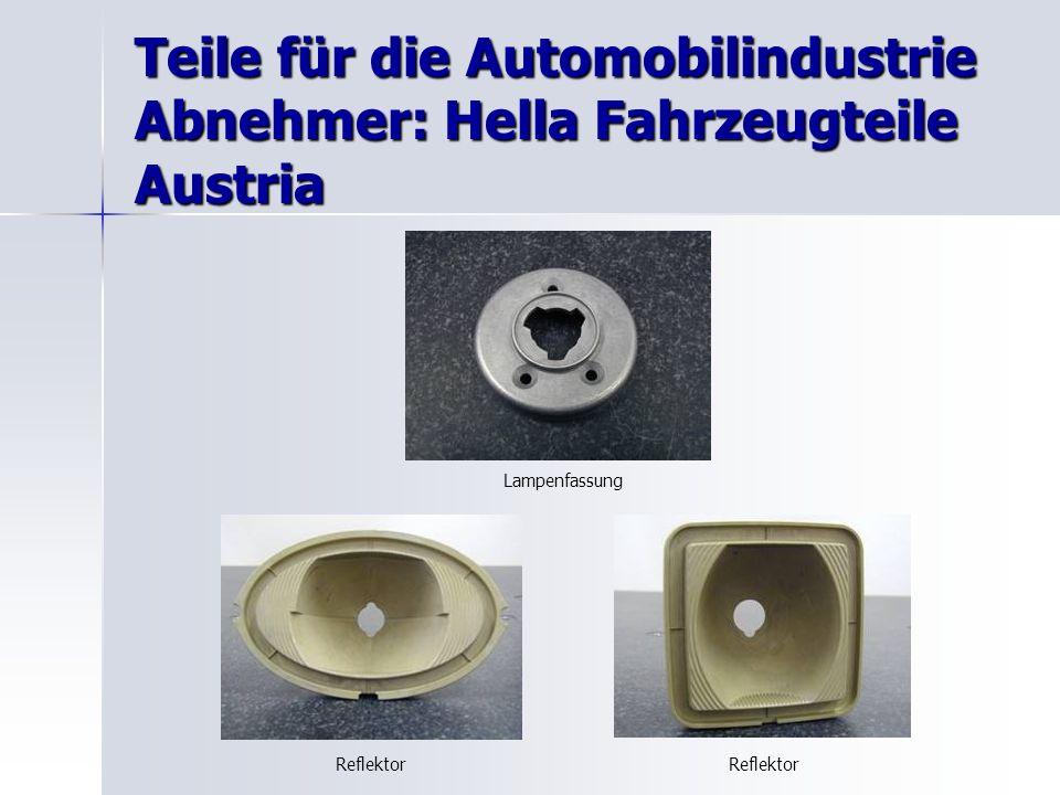 Teile für die Automobilindustrie Abnehmer: Hella Fahrzeugteile Austria Lampenfassung Reflektor