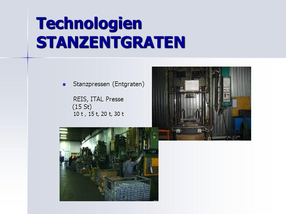Technologien STANZENTGRATEN Stanzpressen (Entgraten) Stanzpressen (Entgraten) REIS, ITAL Presse (15 St) (15 St) 10 t, 15 t, 20 t, 30 t