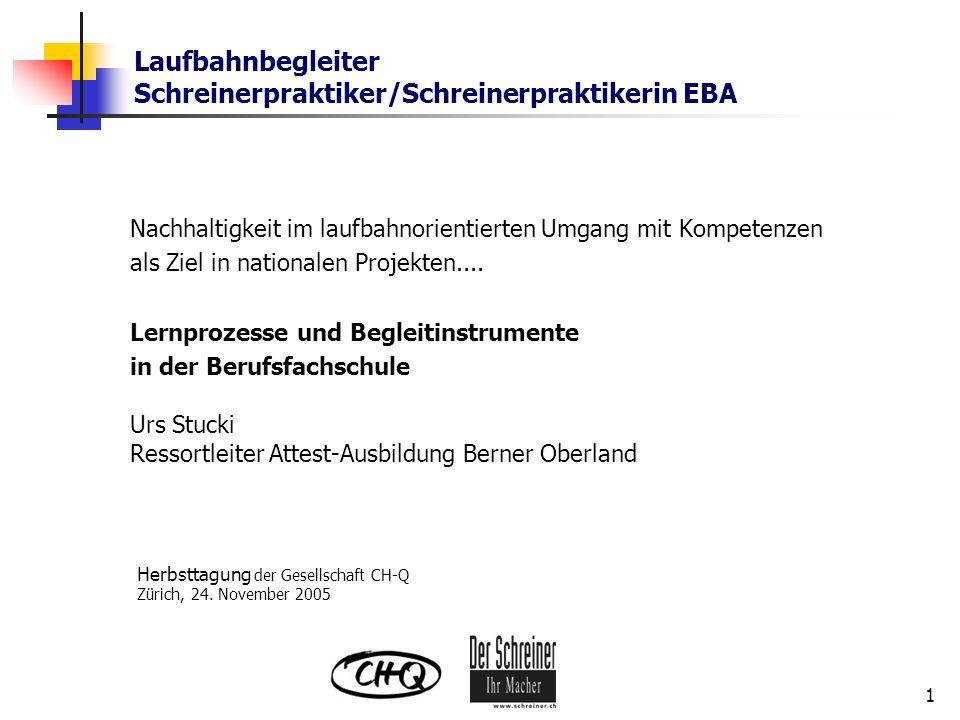 Laufbahnbegleiter Schreinerpraktiker/Schreinerpraktikerin EBA 1 Nachhaltigkeit im laufbahnorientierten Umgang mit Kompetenzen als Ziel in nationalen P