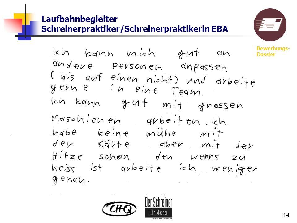 Laufbahnbegleiter Schreinerpraktiker/Schreinerpraktikerin EBA 14 Bewerbungs- Dossier