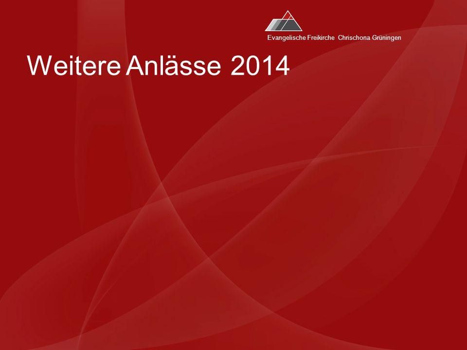 Evangelische Freikirche Chrischona Grüningen Weitere Anlässe 2014