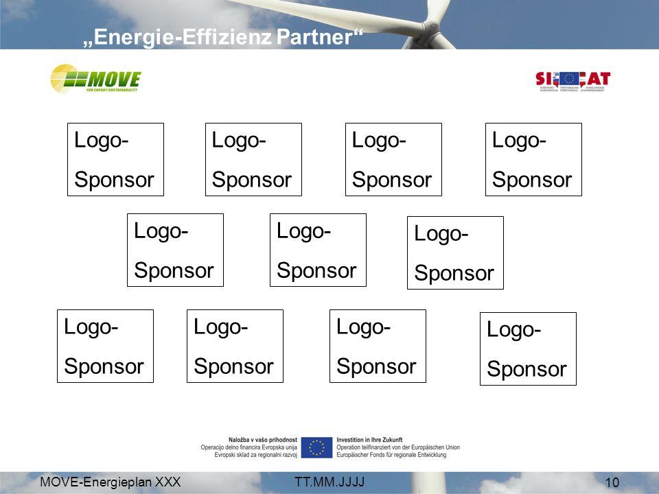 MOVE-Energieplan XXXTT.MM.JJJJ 10 Energie-Effizienz Partner Logo- Sponsor Logo- Sponsor Logo- Sponsor Logo- Sponsor Logo- Sponsor Logo- Sponsor Logo- Sponsor Logo- Sponsor Logo- Sponsor Logo- Sponsor Logo- Sponsor