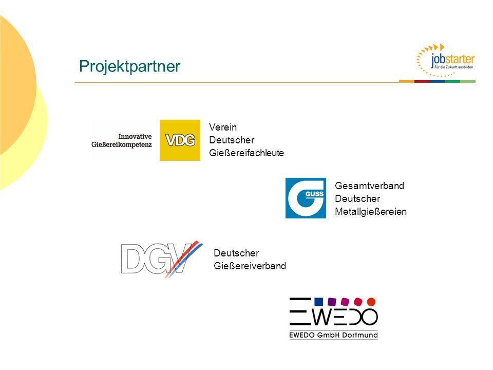 Projektpartner Verein Deutscher Gießereifachleute Deutscher Gießereiverband Gesamtverband Deutscher Metallgießereien