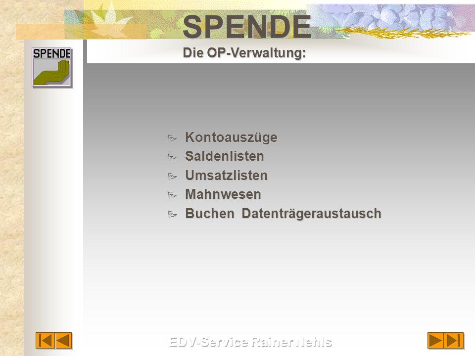 P Kontoauszüge P Saldenlisten P Umsatzlisten P Mahnwesen P Buchen Datenträgeraustausch SPENDE Die OP-Verwaltung:
