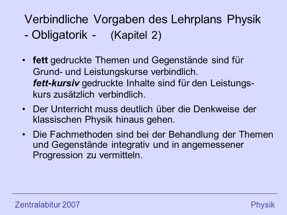 Verbindliche Vorgaben des Lehrplans Physik - Obligatorik - (Kapitel 2) fett gedruckte Themen und Gegenstände sind für Grund- und Leistungskurse verbindlich.