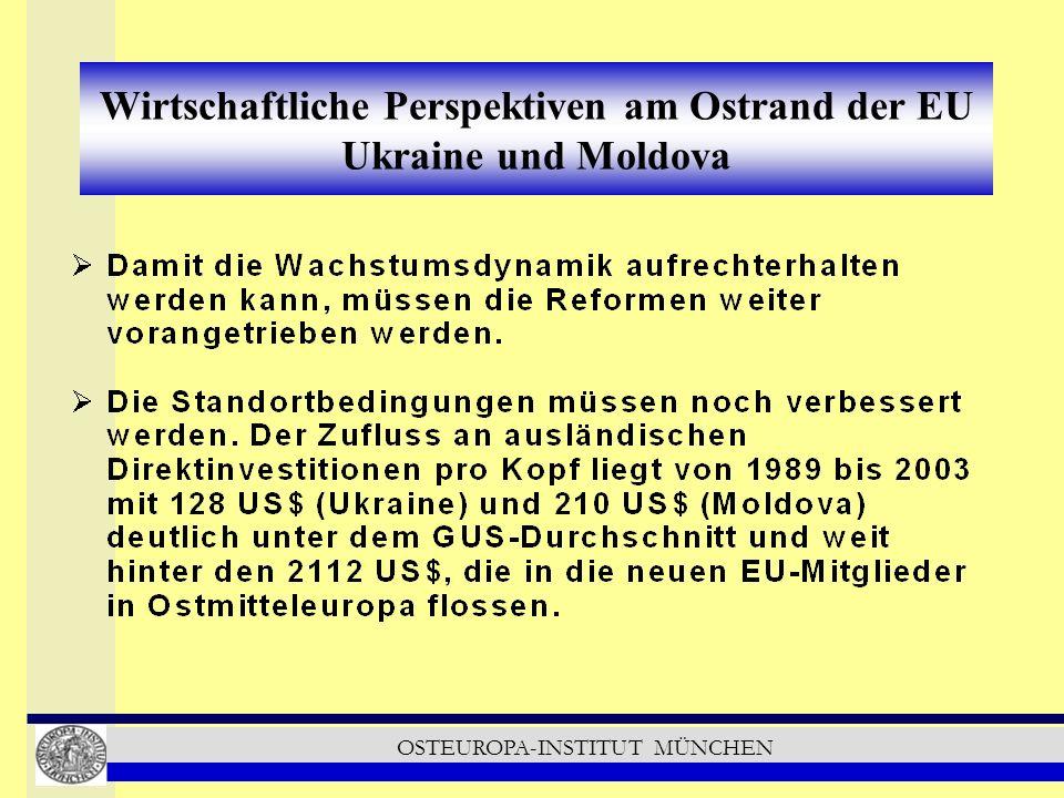 OSTEUROPA-INSTITUT MÜNCHEN Wirtschaftliche Perspektiven am Ostrand der EU Ukraine und Moldova
