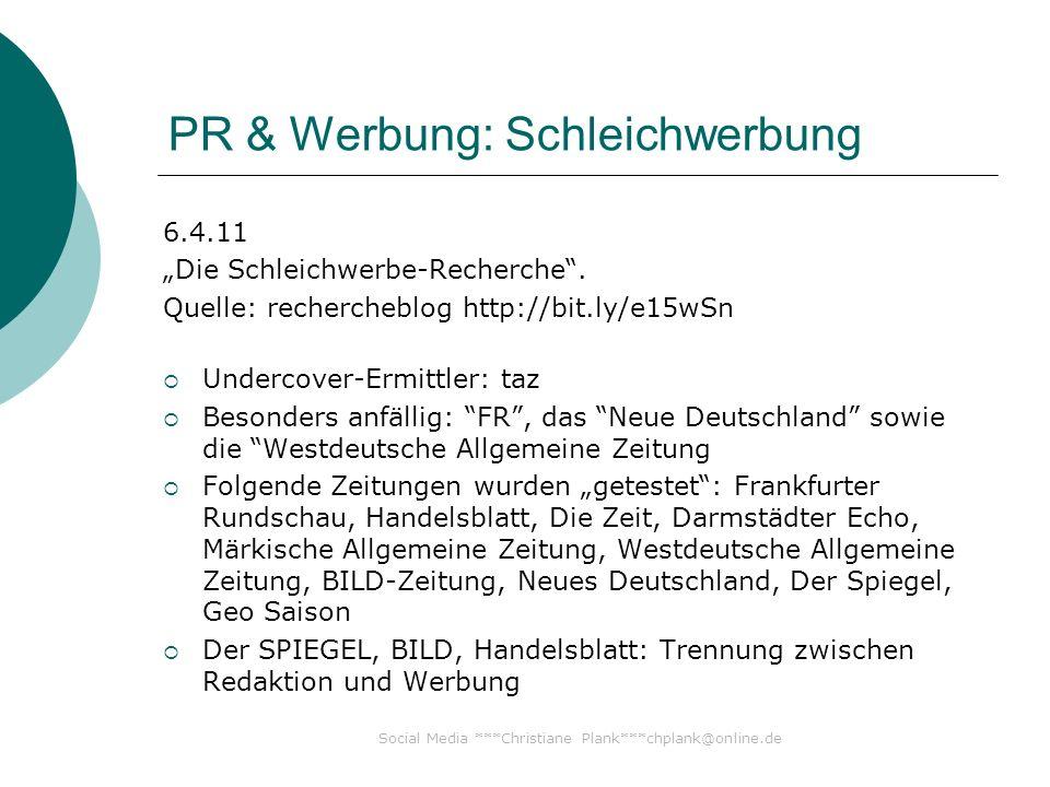 Social Media ***Christiane Plank***chplank@online.de PR & Werbung: Schleichwerbung 6.4.11 Die Schleichwerbe-Recherche.