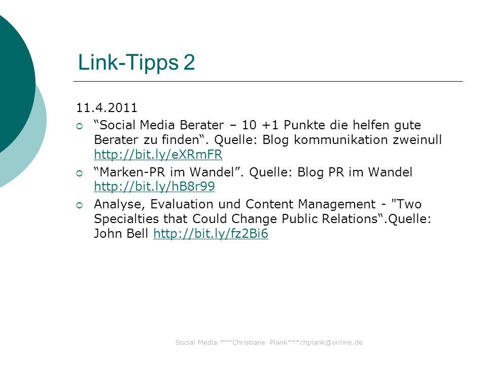 Social Media ***Christiane Plank***chplank@online.de Link-Tipps 2 11.4.2011 Social Media Berater – 10 +1 Punkte die helfen gute Berater zu finden.