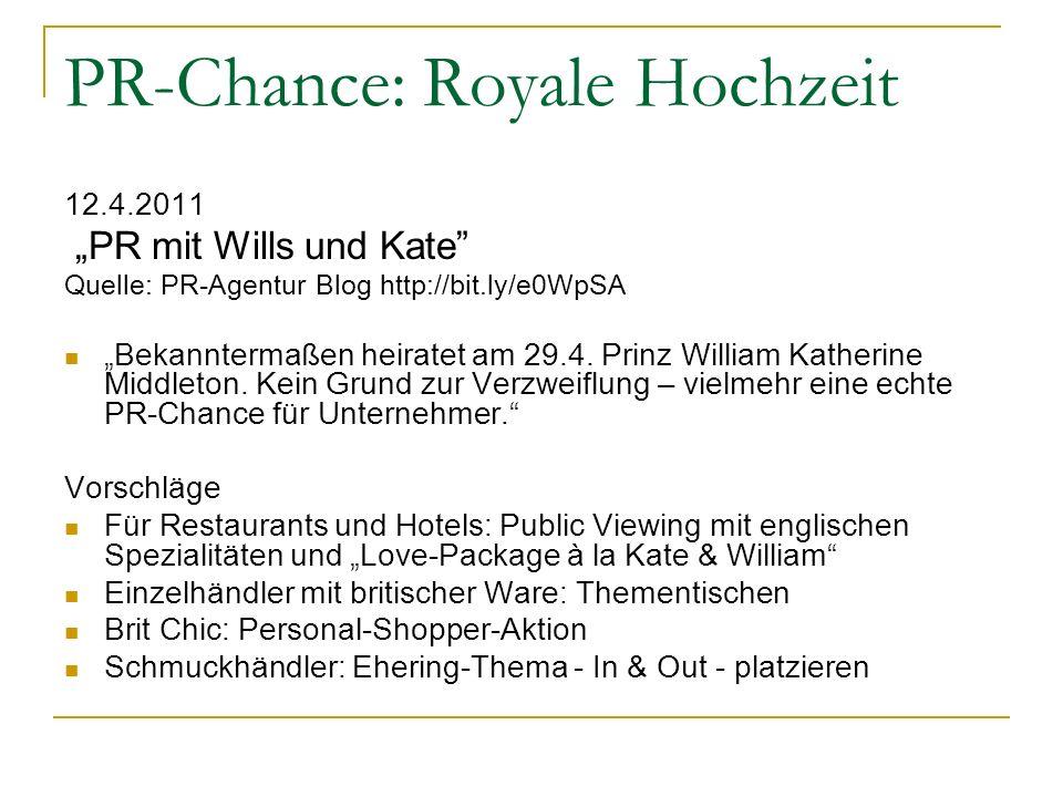 PR-Chance: Royale Hochzeit 12.4.2011 PR mit Wills und Kate Quelle: PR-Agentur Blog http://bit.ly/e0WpSA Bekanntermaßen heiratet am 29.4. Prinz William