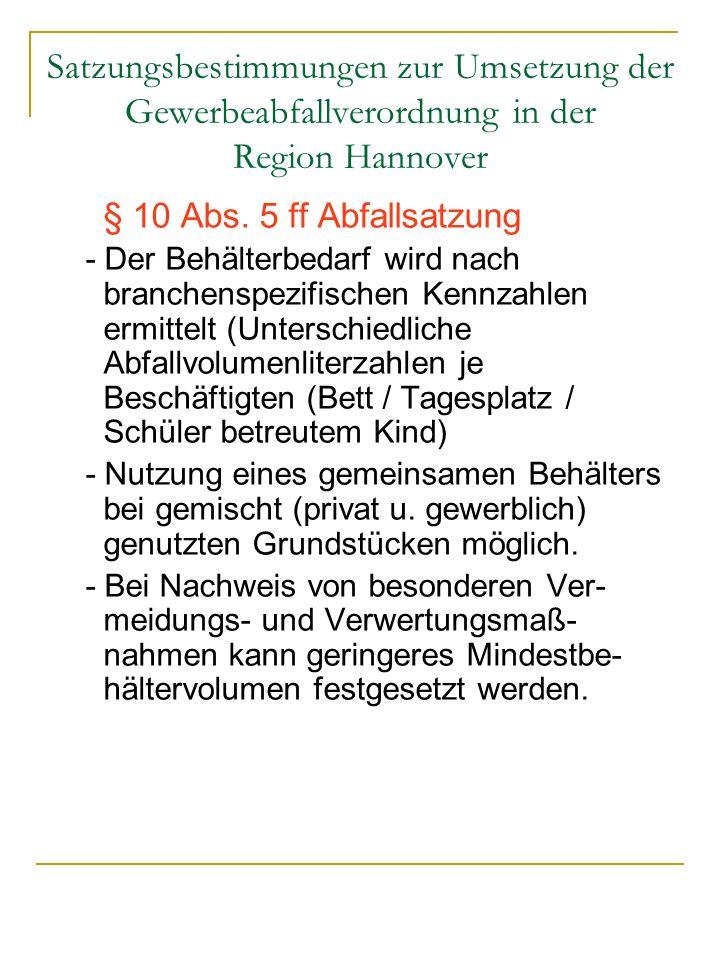 Satzungsbestimmungen zur Umsetzung der Gewerbeabfallverordnung in der Region Hannover § 10 Abs. 5 ff Abfallsatzung - Der Behälterbedarf wird nach bran