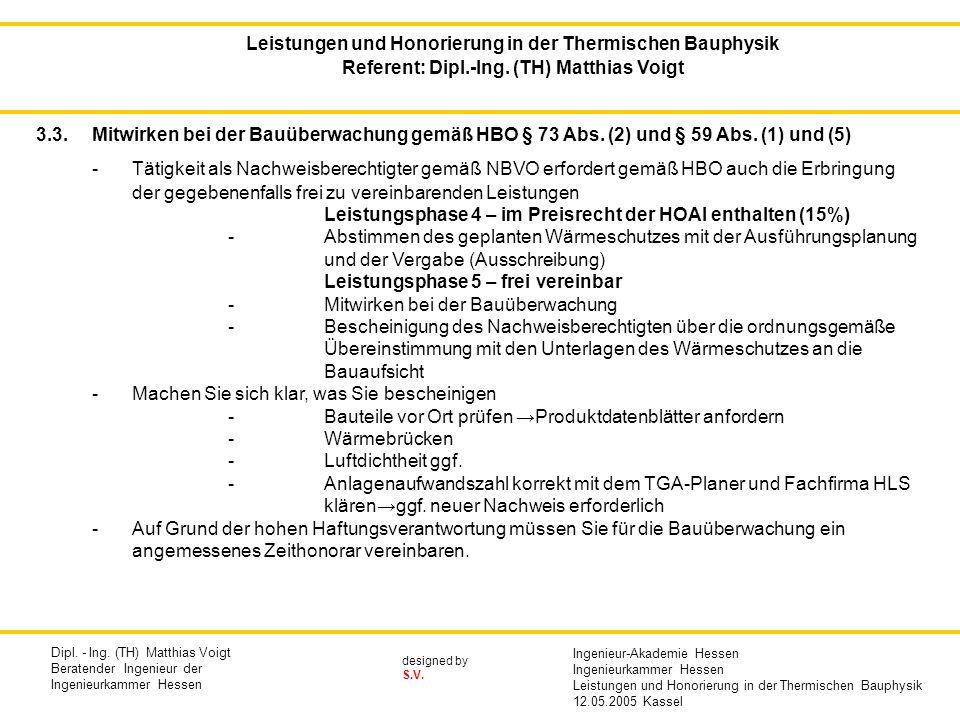 designed by S.V. 3.3.Mitwirken bei der Bauüberwachung gemäß HBO § 73 Abs. (2) und § 59 Abs. (1) und (5) -Tätigkeit als Nachweisberechtigter gemäß NBVO