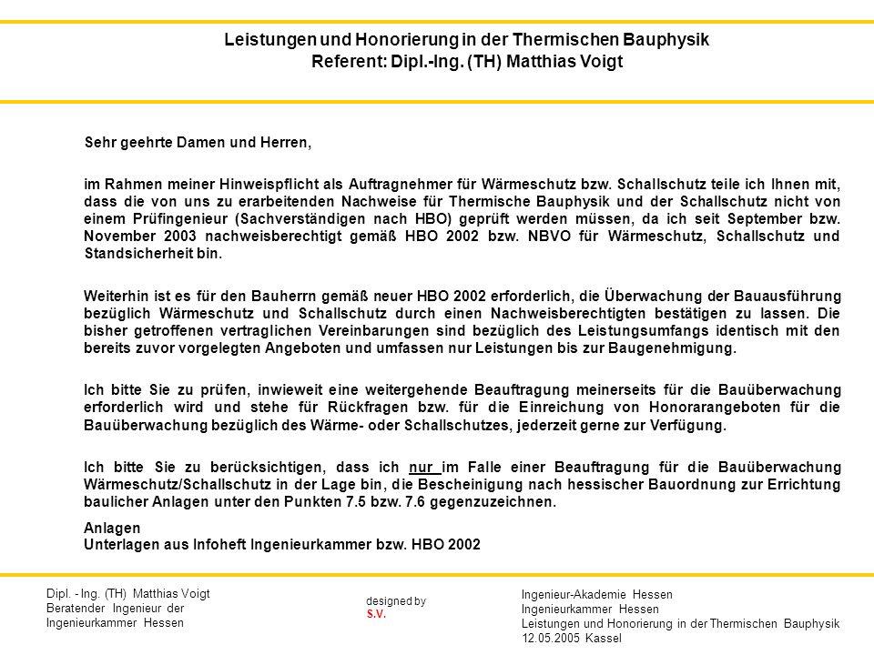 designed by S.V. Leistungen und Honorierung in der Thermischen Bauphysik Referent: Dipl.-Ing. (TH) Matthias Voigt Sehr geehrte Damen und Herren, im Ra