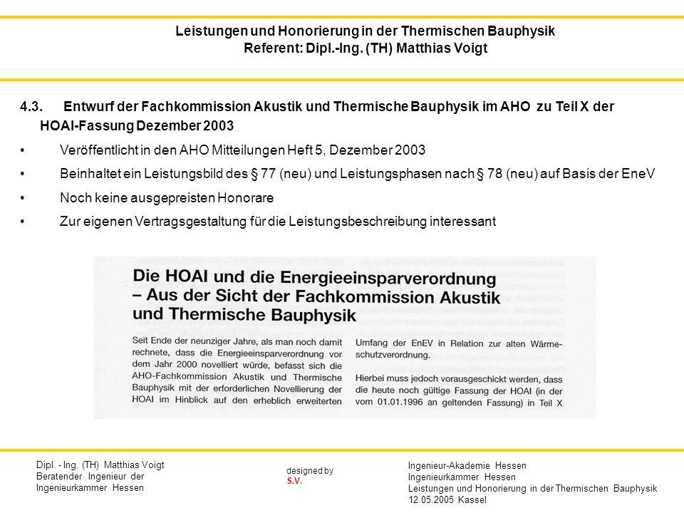 designed by S.V. 4.3. Entwurf der Fachkommission Akustik und Thermische Bauphysik im AHO zu Teil X der HOAI-Fassung Dezember 2003 Veröffentlicht in de