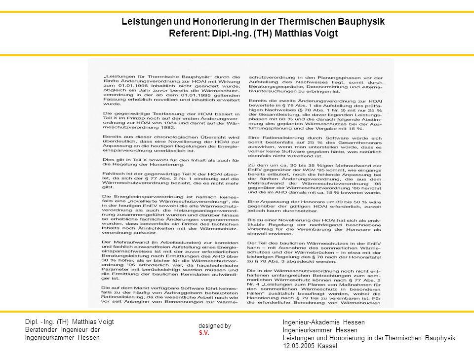 designed by S.V. Leistungen und Honorierung in der Thermischen Bauphysik Referent: Dipl.-Ing. (TH) Matthias Voigt Dipl. - Ing. (TH) Matthias Voigt Ber