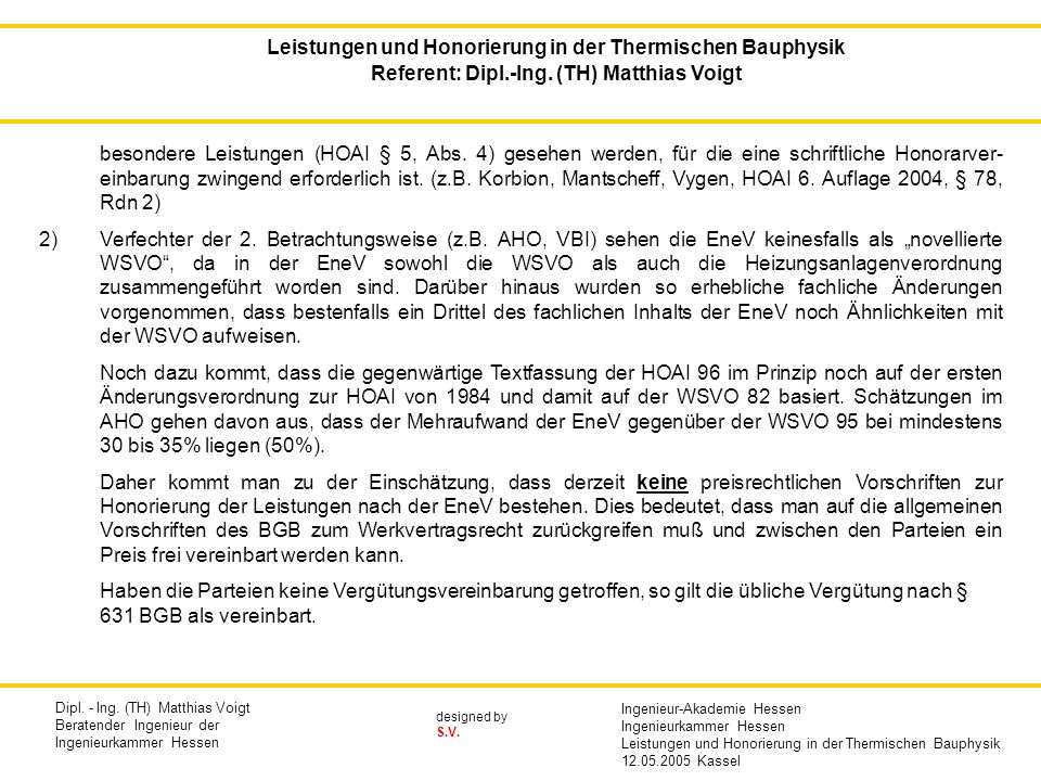 designed by S.V.Leistungen und Honorierung in der Thermischen Bauphysik Referent: Dipl.-Ing.