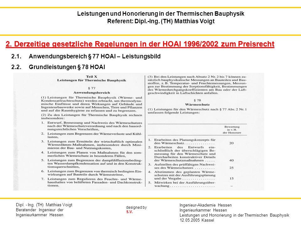 designed by S.V. 2. Derzeitige gesetzliche Regelungen in der HOAI 1996/2002 zum Preisrecht 2.1. Anwendungsbereich § 77 HOAI – Leistungsbild 2.2.Grundl