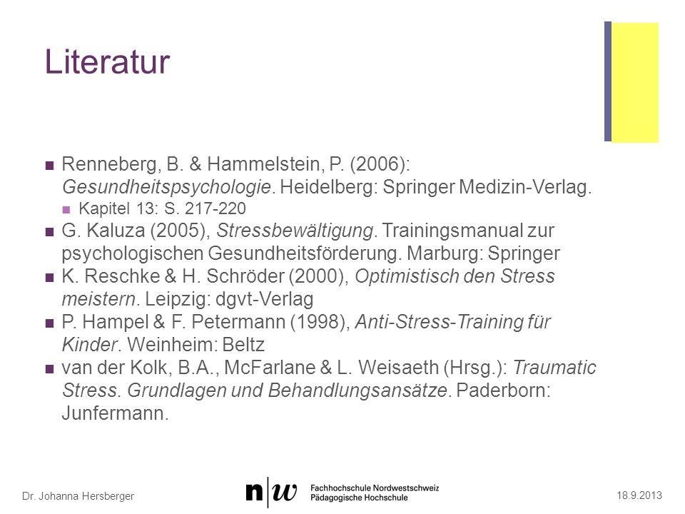 Dr. Johanna Hersberger Literatur Renneberg, B. & Hammelstein, P. (2006): Gesundheitspsychologie. Heidelberg: Springer Medizin-Verlag. Kapitel 13: S. 2