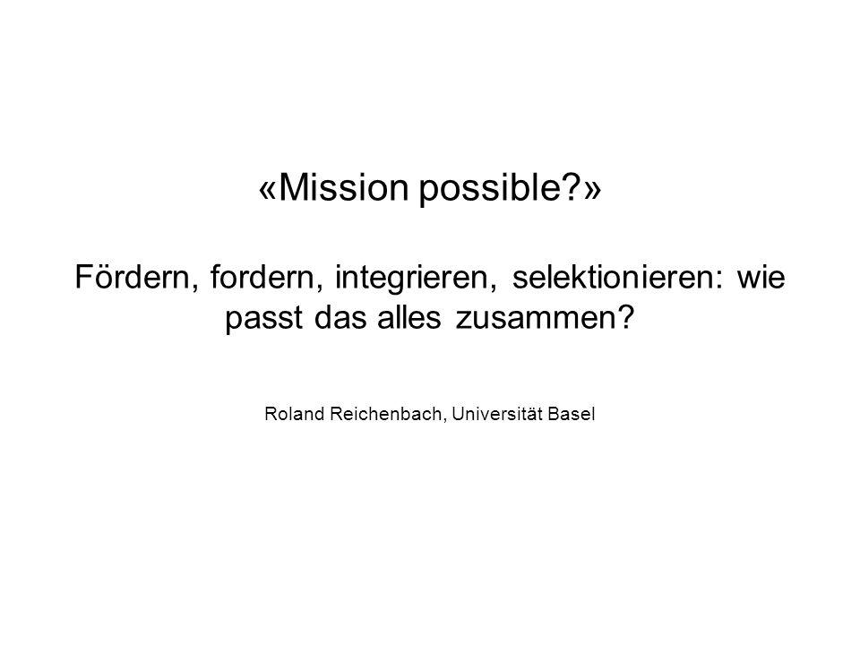«Mission possible » Fördern, fordern, integrieren, selektionieren: wie passt das alles zusammen.