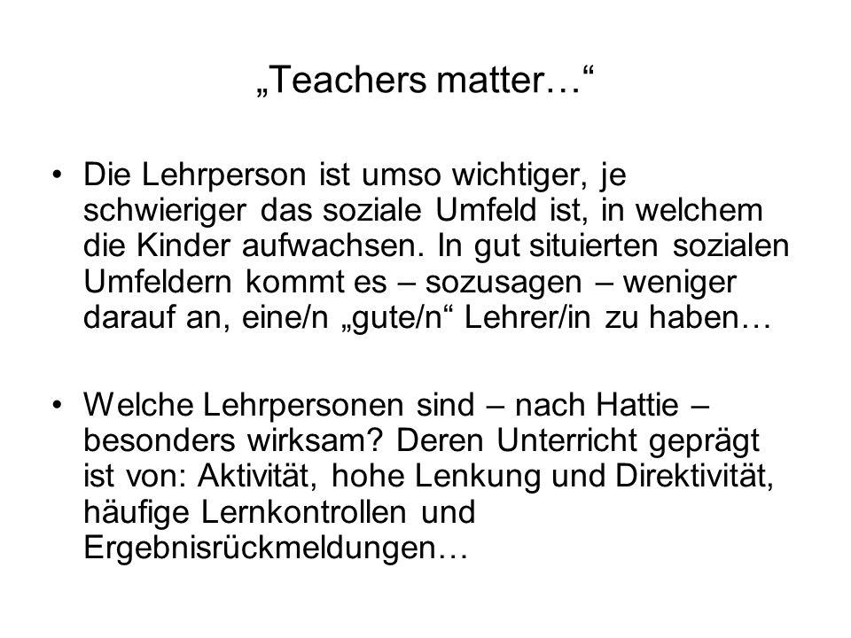 Teachers matter… Die Lehrperson ist umso wichtiger, je schwieriger das soziale Umfeld ist, in welchem die Kinder aufwachsen.