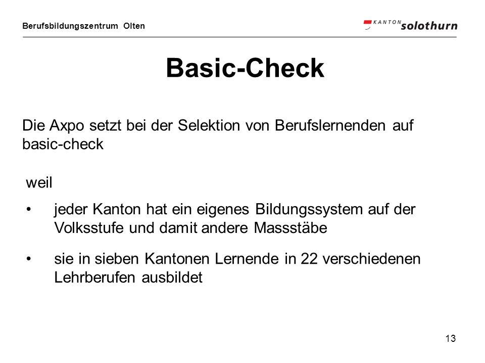 Berufsbildungszentrum Olten 13 Basic-Check Die Axpo setzt bei der Selektion von Berufslernenden auf basic-check weil sie in sieben Kantonen Lernende i