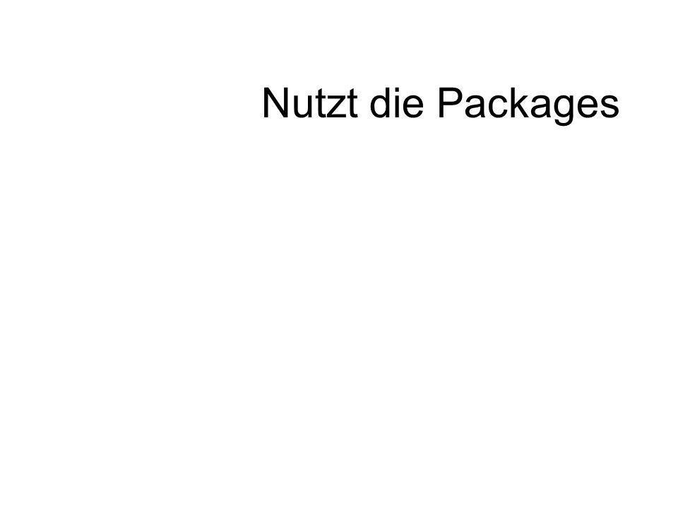 Nutzt die Packages