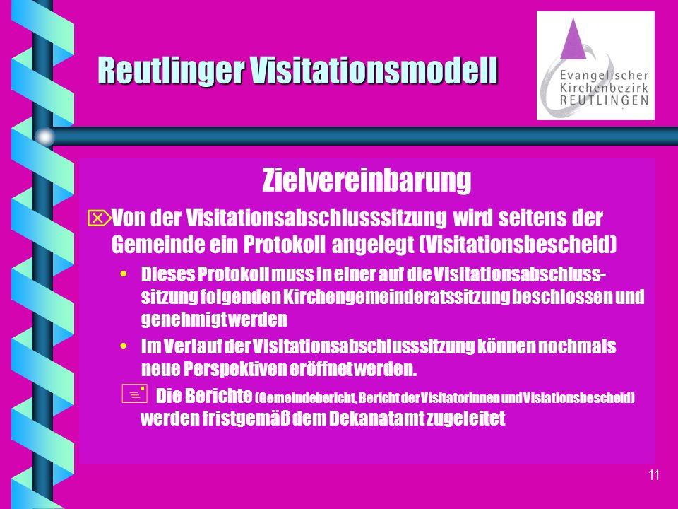 10 Reutlinger Visitationsmodell Zielvereinbarung ÖBei der Visitationsabschlusssitzung schildern die VisitatorInnen kurz zentrale Beobachtungen .