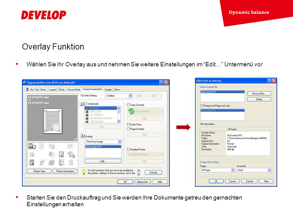 Overlay Funktion Wählen Sie Ihr Overlay aus und nehmen Sie weitere Einstellungen im Edit… Untermenü vor Starten Sie den Druckauftrag und Sie werden Ih