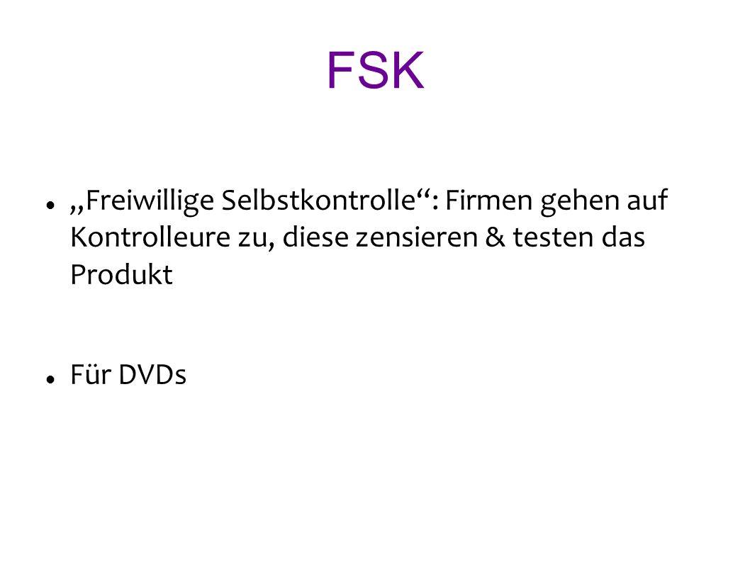 FSK Freiwillige Selbstkontrolle: Firmen gehen auf Kontrolleure zu, diese zensieren & testen das Produkt Für DVDs
