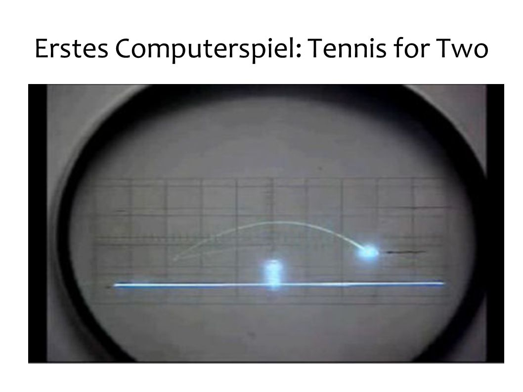 Erstes Computerspiel: Tennis for Two