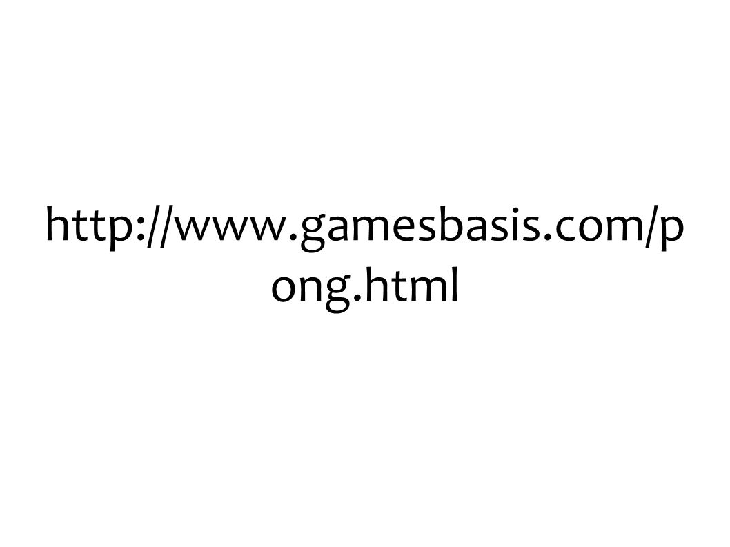 http://www.gamesbasis.com/p ong.html