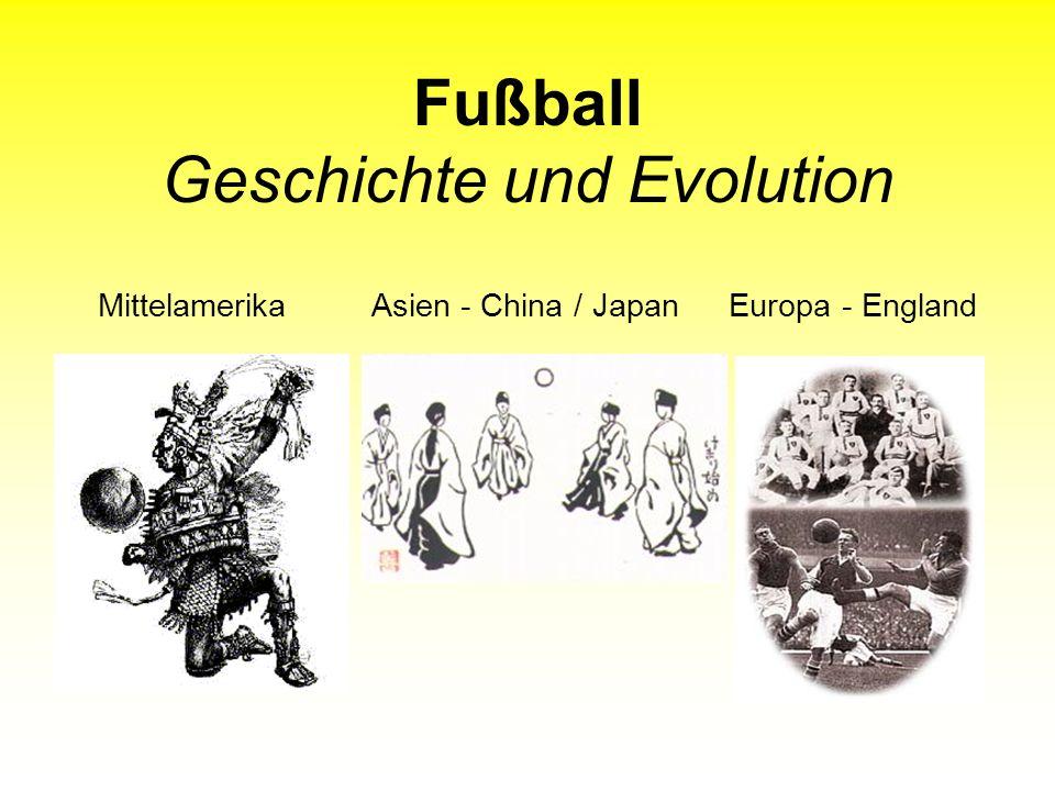 Fußball Geschichte und Evolution MittelamerikaAsien - China / Japan Europa - England