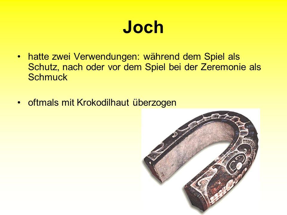 Joch hatte zwei Verwendungen: während dem Spiel als Schutz, nach oder vor dem Spiel bei der Zeremonie als Schmuck oftmals mit Krokodilhaut überzogen