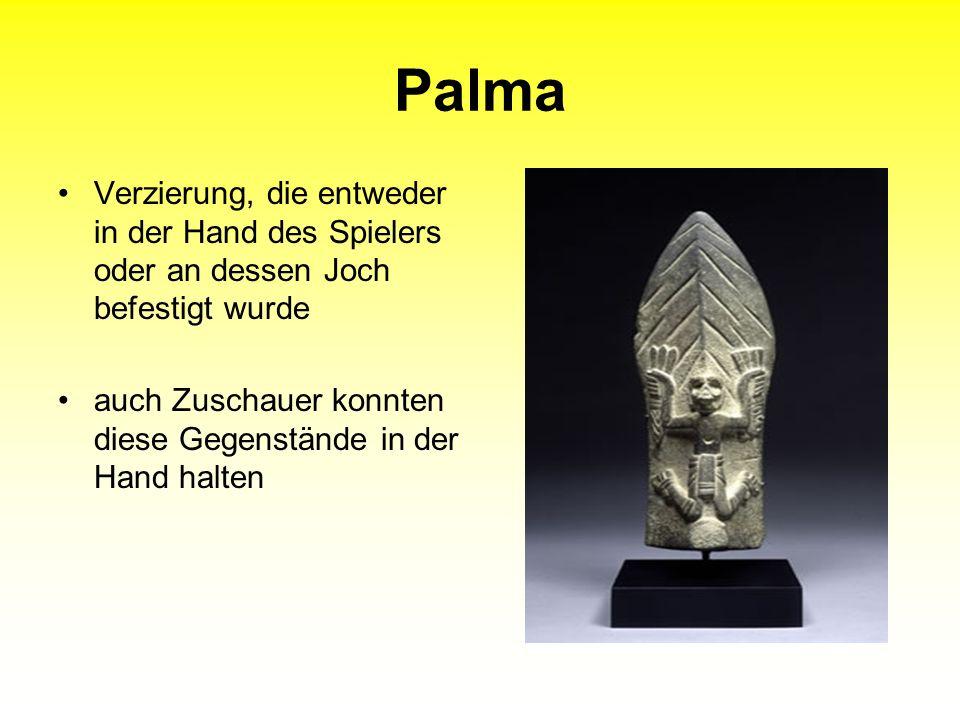 Palma Verzierung, die entweder in der Hand des Spielers oder an dessen Joch befestigt wurde auch Zuschauer konnten diese Gegenstände in der Hand halte