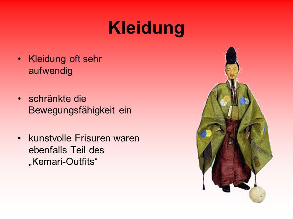 Kleidung Kleidung oft sehr aufwendig schränkte die Bewegungsfähigkeit ein kunstvolle Frisuren waren ebenfalls Teil des Kemari-Outfits