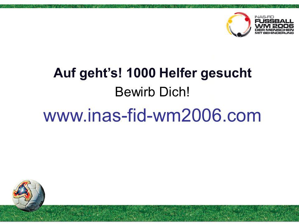Auf gehts! 1000 Helfer gesucht Bewirb Dich! www.inas-fid-wm2006.com
