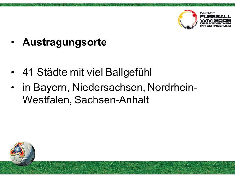 Austragungsorte 41 Städte mit viel Ballgefühl in Bayern, Niedersachsen, Nordrhein- Westfalen, Sachsen-Anhalt