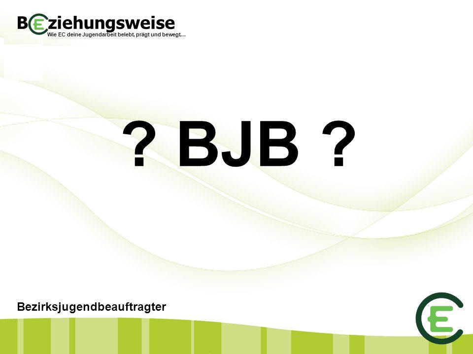 B ziehungsweise Wie EC deine Jugendarbeit belebt, prägt und bewegt… Jugendkreise des Bezirkes Ulm