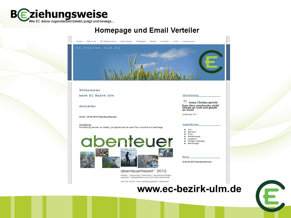 B ziehungsweise Wie EC deine Jugendarbeit belebt, prägt und bewegt… Homepage und Email Verteiler www.ec-bezirk-ulm.de