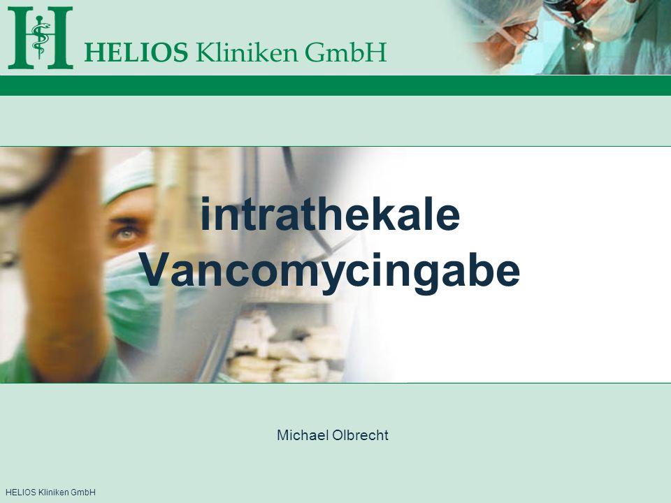HELIOS Kliniken GmbH Problem bei jeder Form der Shuntableitung (intern, externe VD) Katheterinfektion mit Ventrikulitis, Meningitis, Sepsis Problembeschreibung