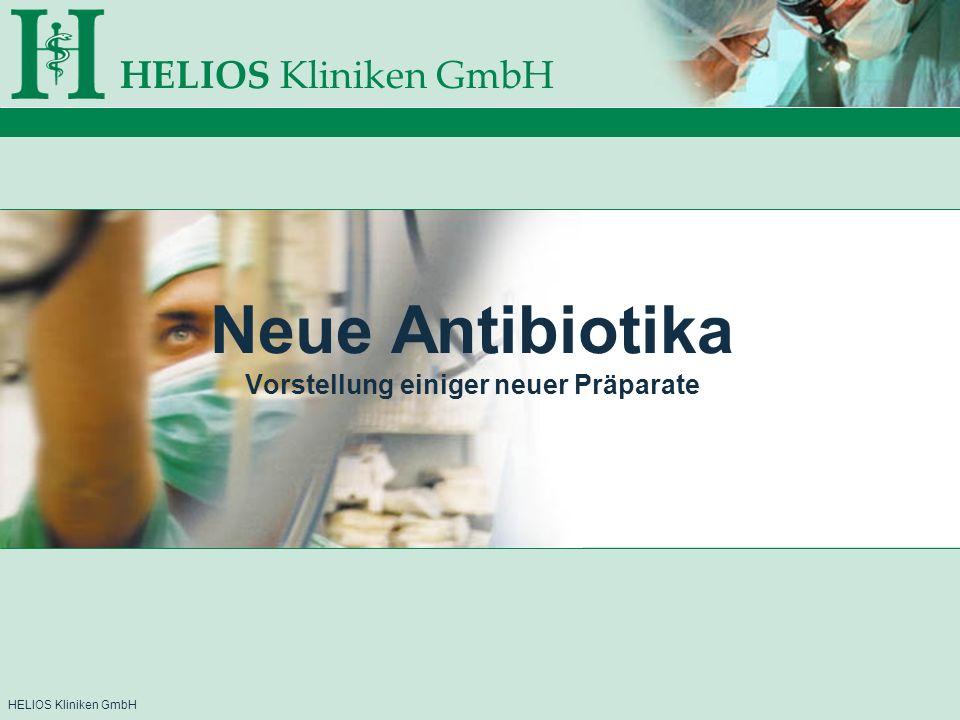 HELIOS Kliniken GmbH Neue Antibiotika Vorstellung einiger neuer Präparate