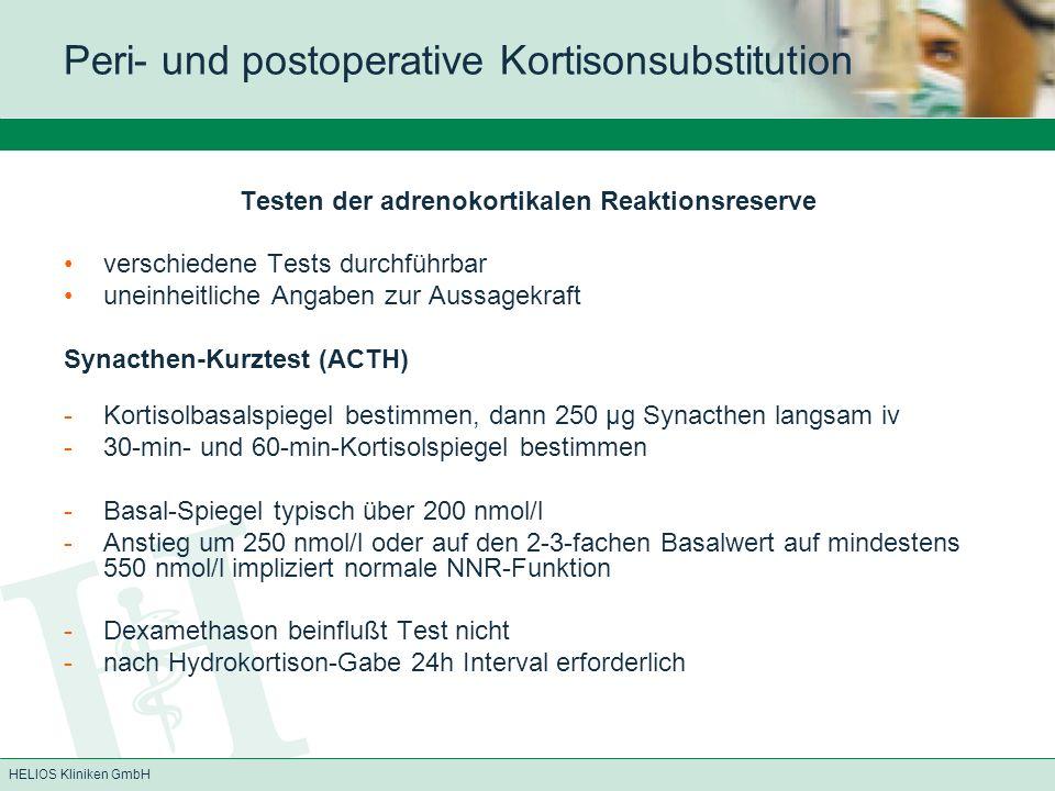 HELIOS Kliniken GmbH Testen der adrenokortikalen Reaktionsreserve verschiedene Tests durchführbar uneinheitliche Angaben zur Aussagekraft Synacthen-Ku