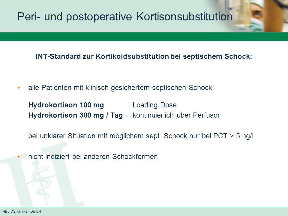 HELIOS Kliniken GmbH INT-Standard zur Kortikoidsubstitution bei septischem Schock: alle Patienten mit klinisch gesichertem septischen Schock: Hydrokor