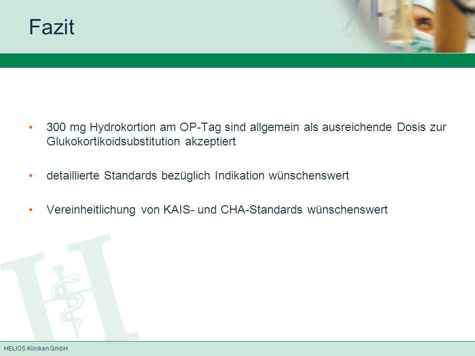 HELIOS Kliniken GmbH Fazit 300 mg Hydrokortion am OP-Tag sind allgemein als ausreichende Dosis zur Glukokortikoidsubstitution akzeptiert detaillierte
