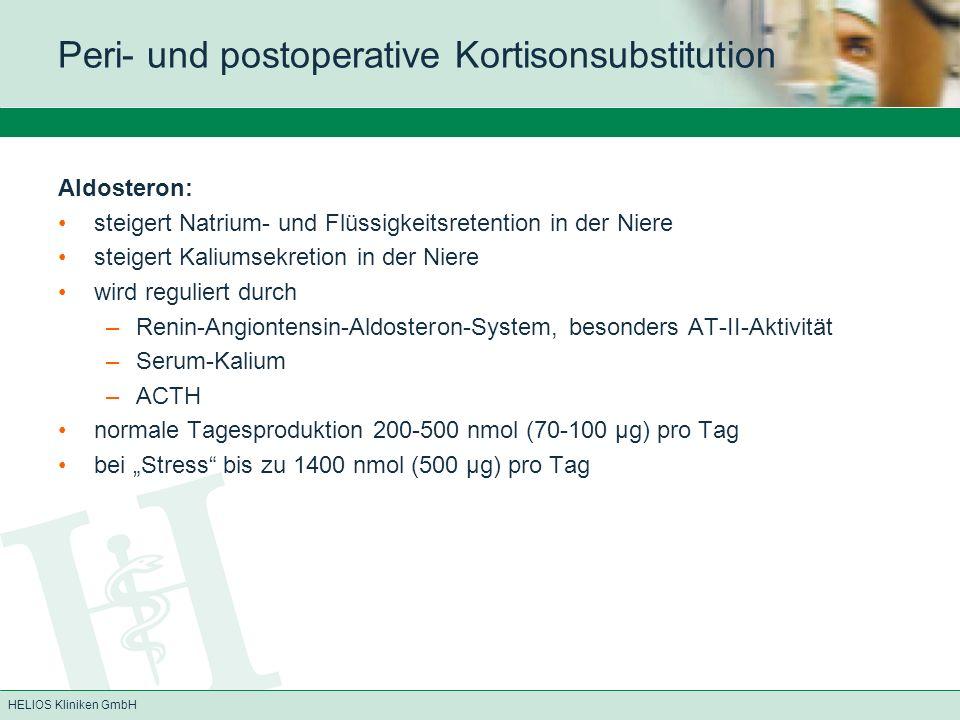 HELIOS Kliniken GmbH Fazit 300 mg Hydrokortion am OP-Tag sind allgemein als ausreichende Dosis zur Glukokortikoidsubstitution akzeptiert detaillierte Standards bezüglich Indikation wünschenswert Vereinheitlichung von KAIS- und CHA-Standards wünschenswert