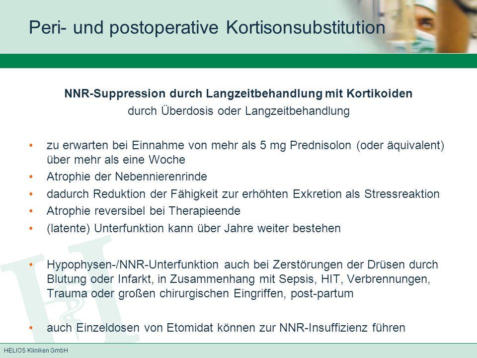 HELIOS Kliniken GmbH Symptome des akuten Kortikoidmangels Übelkeit, Erbrechen, Abdominal-/Lendenschmerzen, evtl.