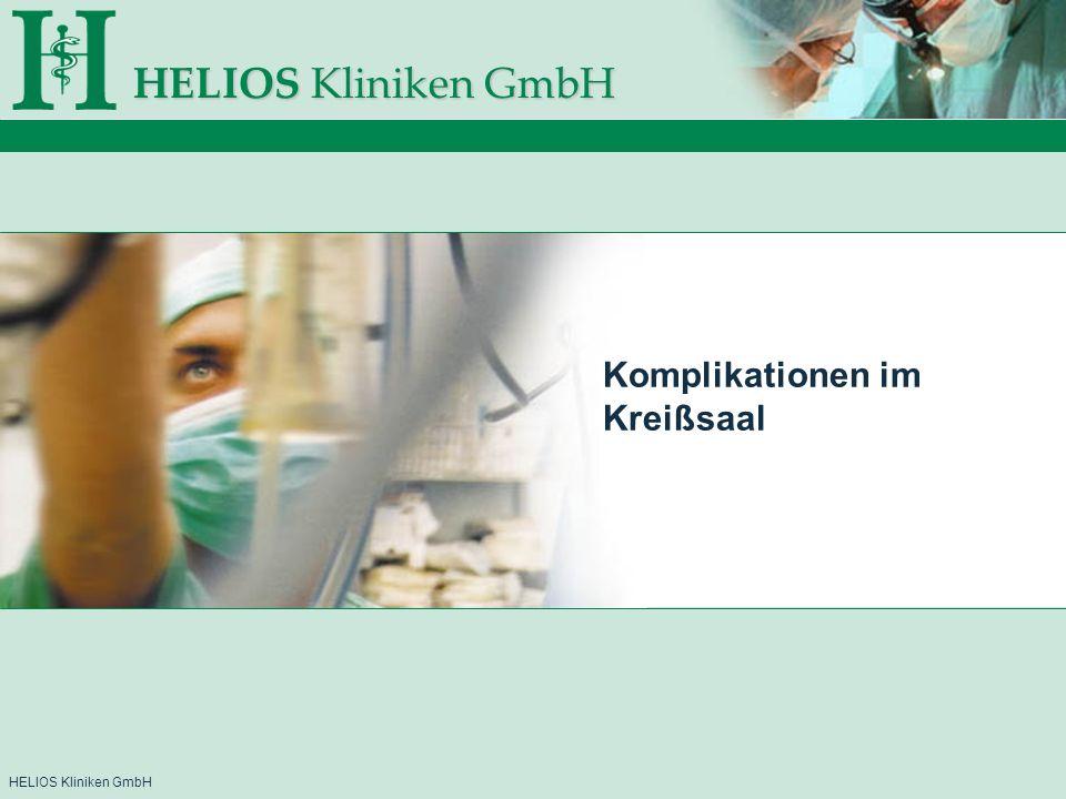 HELIOS Kliniken GmbH Komplikationen im Kreißsaal