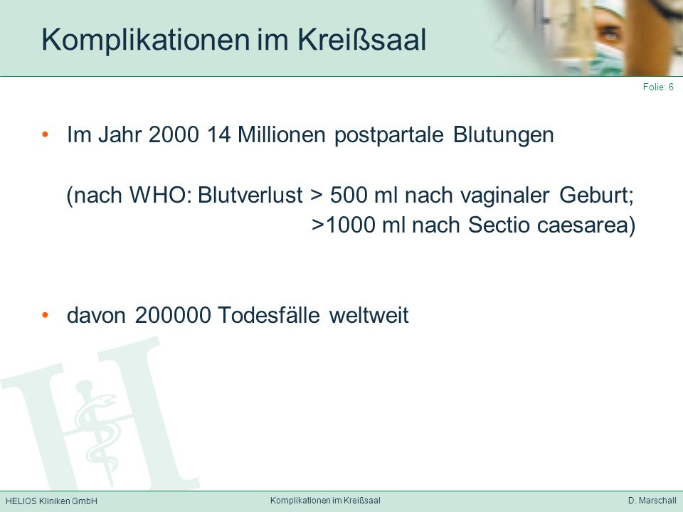 HELIOS Kliniken GmbH Komplikationen im Kreißsaal D. Marschall Folie: 17