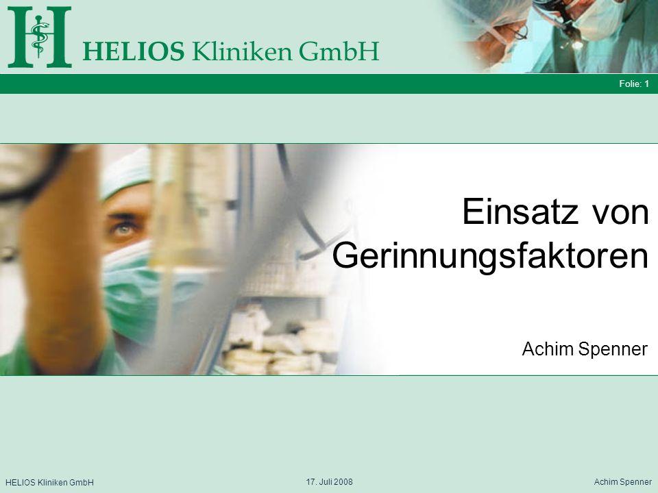 Folie: 2 HELIOS Kliniken GmbH Gerinnungsphysiologie Folie: 2 17.